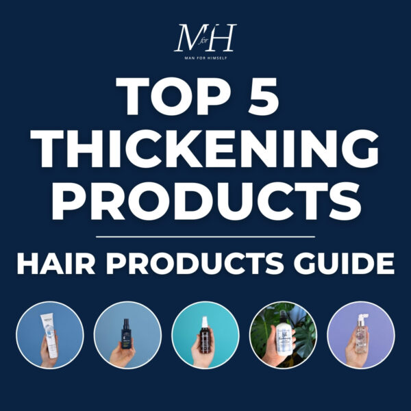 Top 5 Thickening Products | Men's Hair Products Guide