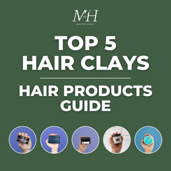 Top 5 Hair Clays | Men's Hair Products Guide